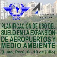 Planificación de uso de suelo en expansión de aeropuertos y medio Ambiente: Curso CLAC/CAAS